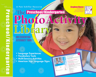 Preschool Photo Activity Library: An Essential Literacy Tool  by  Pamela Byrne Schiller