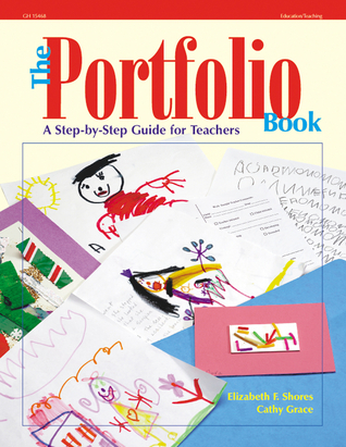 The Portfolio Book: A Step Step Guide for Teachers by Cathy Grace