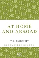 At Home And Abroad V.S. Pritchett