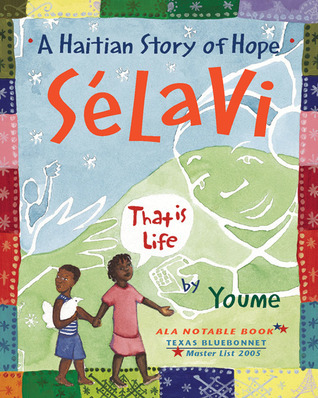 Sélavi, That is Life: A Haitian Story of Hope  by  Youme Landowne