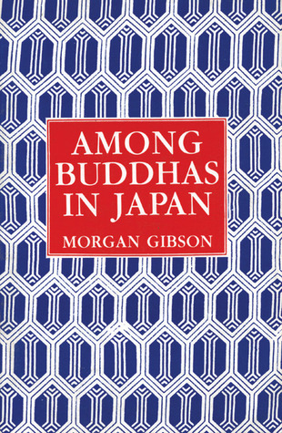 Among Buddhas in Japan  by  Morgan Gibson