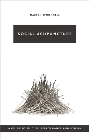 Social Acupuncture Darren ODonnell