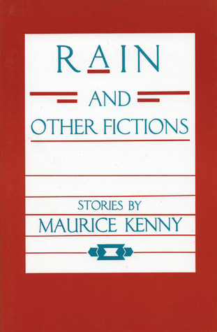 Rain and Other Fictions Stories Maurice Kenny by Marjorie Agosín