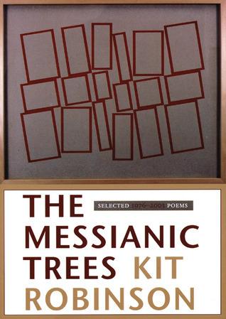 The Messianic Trees Kit Robinson