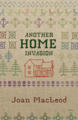 Another Home Invasion  by  Joan Macleod