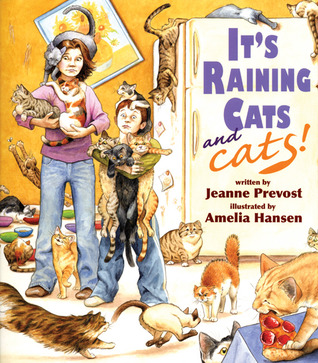 Its Raining Cats--and Cats!  by  Jeanne Prevost