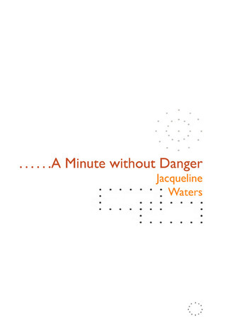 A Minute without Danger Jacqueline Waters