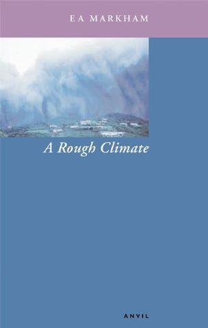 A Rough Climate  by  E.A. Markham