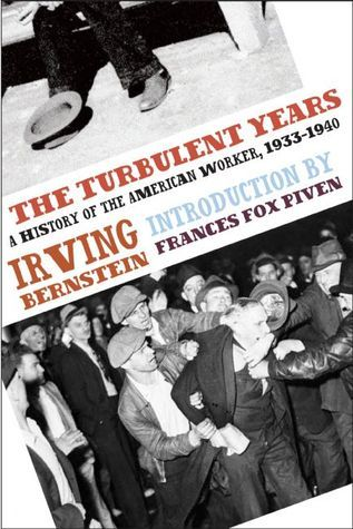 The Turbulent Years: A History of the American Worker, 1933-1941  by  Irving Bernstein