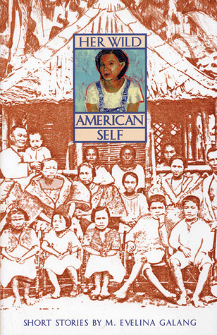Her Wild American Self  by  M. Evelina Galang
