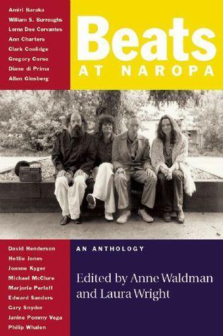 Beats at Naropa Anne Waldman