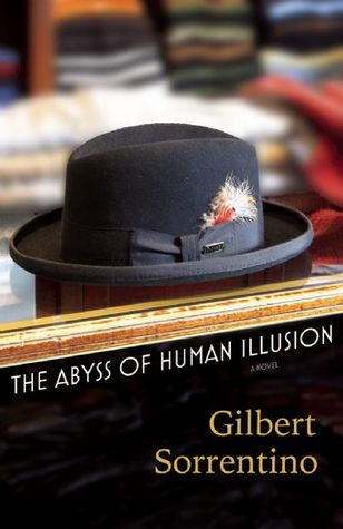The Abyss of Human Illusion Gilbert Sorrentino