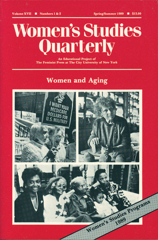 Women and Aging (Womens Studies Quarterly, Volume 17, Numbers 1 & 2, Spring/Summer 1989)  by  Nancy Porter