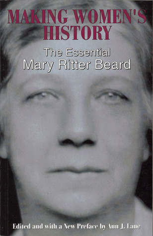 A Woman Making History: Mary Ritter Beard Through Her Letters Mary Ritter Beard