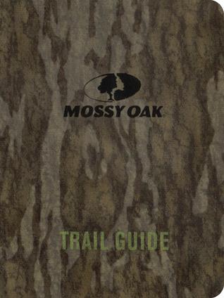 Mossy Oak Trail Guide  by  Barry Sneed