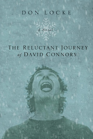 The Reluctant Journey of David Connors: A Novel  by  Don Locke