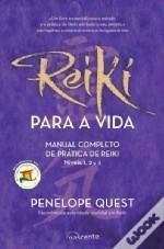 Reiki Para A Vida: Manual completo de prática de Reiki, níveis 1, 2 e 3  by  Penelope Quest