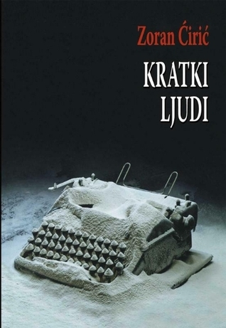 Kratki ljudi  by  Zoran Ćirić