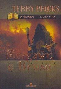Morgawr, O Bruxo (A Viagem, #3)  by  Terry Brooks
