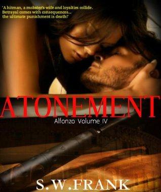 Atonement (Alfonzo, #4)  by  S.W. Frank