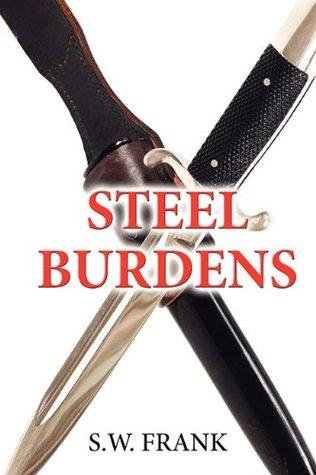 Steel Burdens S.W. Frank