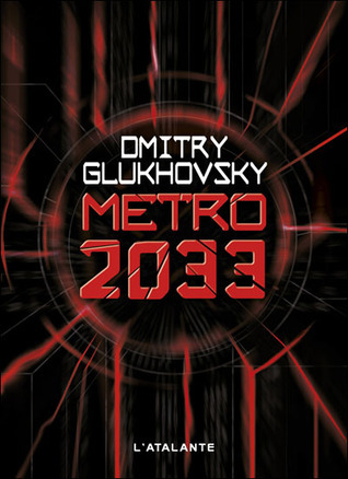 Métro 2033  by  Dmitry Glukhovsky
