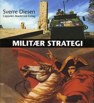 Militær strategi: En innføring i maktens logikk  by  Sverre Diesen
