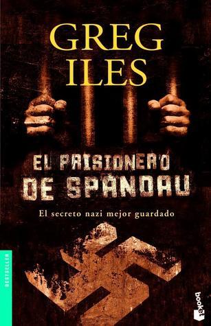 El Prisionero De Spandau  by  Greg Iles