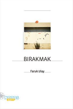Bırakmak  by  Faruk Ulay