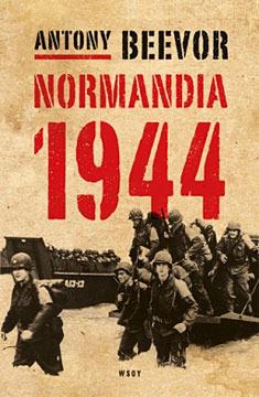 Normandia 1944 : maihinnoususta Pariisin vapauttamiseen Antony Beevor