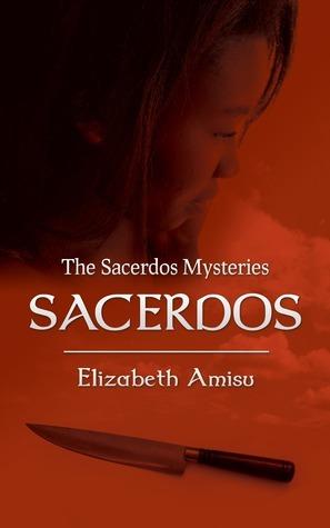 Sacerdos (The Sacerdos Mysteries, #1)  by  Elizabeth Amisu