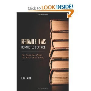 Reginald F. Lewis Before TLC Beatrice: The Young Man Before The Billion-Dollar Empire  by  Lin Hart
