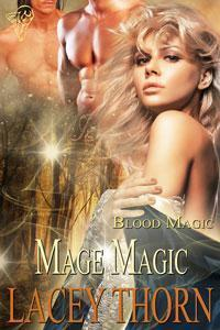 Mage Magic (Blood Magic, #4)  by  Lacey Thorn