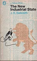 an analysis of the new industrial state by john kenneth galbraith John kenneth galbraith:  which predates robert shiller's analysis of `irrational  `professor galbraith's new industrial state', fortune, july 1967,.