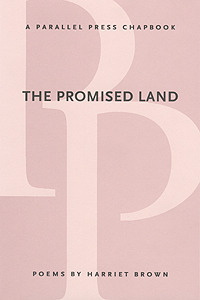 The Promised Land (Parallel Press Chapbook Series) Harriet Brown