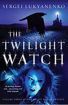 The Twilight Watch Sergei Lukyanenko