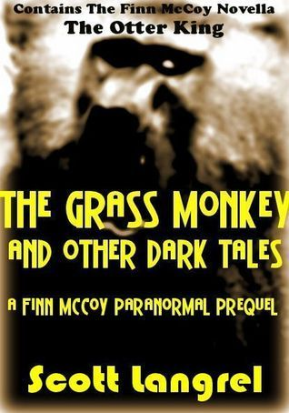 The Grass Monkey and Other Dark Tales  by  Scott Langrel