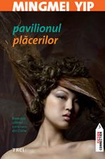 Pavilionul placerilor  by  Mingmei Yip