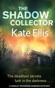 The Shadow Collector (Wesley Peterson, #17) Kate Ellis
