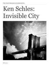 Ken Schles: Invisible City, A Digital Resource Ken Schles