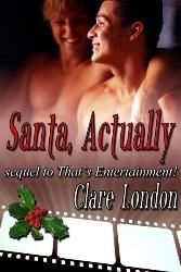 Santa, Actually (Thats Entertainment, #2)  by  Clare London