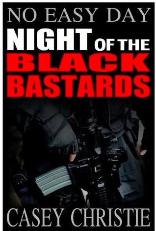 No Easy Day - Night of the Black Bastards Casey Christie