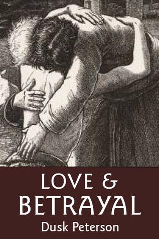 Love and Betrayal (Eternal Dungeon, #1.2) Dusk Peterson