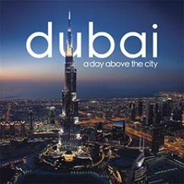 Dubai A Day Above The City  by  Explorer