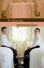 Trilogia gemenilor: Marele Caiet. Dovada. A treia minciuna  by  Ágota Kristóf