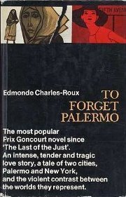 To Forget Palermo: A Novel  by  Edmonde Charles-Roux