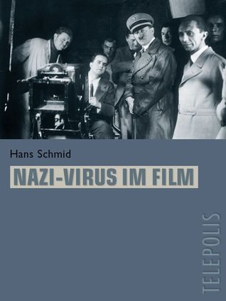Nazi-Virus im Film Hans Schmid