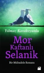 Mor Kaftanlı Selanik Yılmaz Karakoyunlu