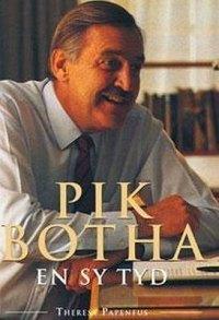 Pik Botha en sy tyd  by  Theresa Papenfus