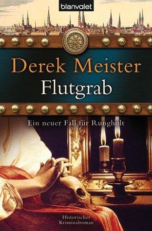 Flutgrab (Rungholt, #5) Derek Meister